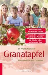 Granatapfel - Pflanzenkraft für mehr Gesundheit