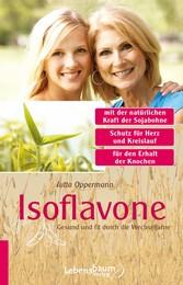 Isoflavone - Gesund und fit durch die Wechseljahre