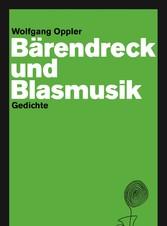 Bärendreck und Blasmusik - Gedichte