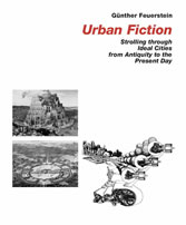 Urban Fiction – Strolling through Ideal Cities from Antiquity to the Present Day