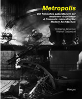 Metropolis. A Cinematic Laboratory for Modern Architecture, Ein filmisches Laboratorium der modernen Architektur