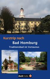 Kurztrip nach Bad Homburg - Der Reiseführer für...