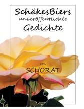 SchäkesBiers unveröffentlichte Gedichte
