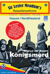 Königsmord - ReiseführerKrimi Husum/Nordfriesland