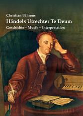 Händels Utrechter Te Deum - Geschichte - Musik ...
