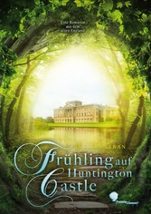 Frühling auf Huntington Castle - Eine Romanze a...