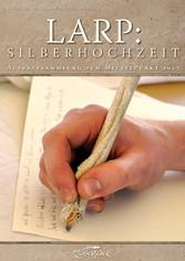 LARP: Silberhochzeit - Aufsatzsammlung zum Mitt...