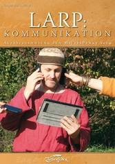 LARP: Kommunikation - Aufsatzsammlung zum Mitte...
