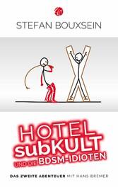 Hotel subKult und die BDSM-Idioten - Das zweite...