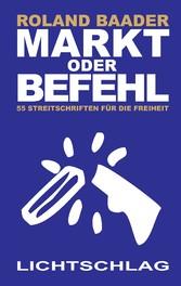 Markt oder Befehl - 55 Streitschriften für die ...