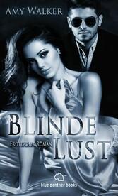 Blinde Lust | Erotischer Roman (Bildertausch, E...