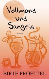 Vollmond und Sangria - Eine unerreichbare Liebe