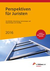 Perspektiven für Juristen 2016 - Berufsbilder, ...
