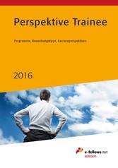 Perspektive Trainee 2016 - Programme, Bewerbung...
