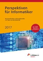 Perspektiven für Informatiker 2017 - Branchenüb...