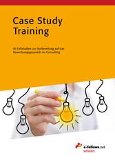 Case Study Training - 40 Fallstudien zur Vorber...