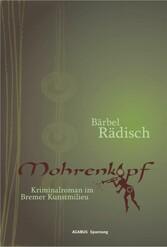 Mohrenkopf. Kriminalroman im Bremer Kunstmilieu