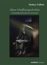 Kleine Scheißhausgeschichten - 68 kurzweilige G...