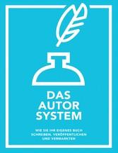 Das Autor System - Wie Sie Ihr eigenes Buch sch...