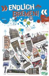 Endlich Bremen! - Dein Stadtführer