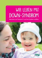 Wir leben mit Down-Syndrom - Menschen mit Triso...