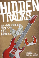Hidden Tracks - Ein himmlisches Rock`n`Roll Mär...