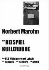 Zum Beispiel Kullerbude - Vom VEB Wälzlagerwerk...