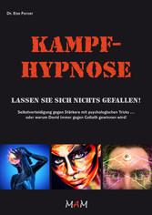 Kampf-Hypnose - Lassen Sie sich nichts gefallen!