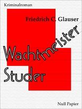 Wachtmeister Studer - Ein Wachtmeister Studer K...