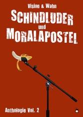 Schindluder und Moralapostel - Vision & Wahn Lesebühnen Anthologie Vol. 2