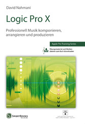 Logic Pro X - Professionell Musik komponieren, ...
