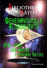 Geheimnisvolle Flugobjekte - UFOs, USOs und and...