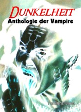 Dunkelheit - Anthologie der Vampire