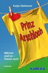 Prinz Arschloch - Männer sind so - Frauen auch
