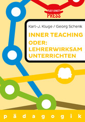 Lehrerwirksam unterrichten oder: Inner teaching...