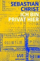 Ich bin privat hier - Eine Ukraine-Reportage