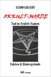 Okkult-Morde - Tod in Teufels Namen - Fakten & ...