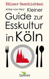 Kleiner Guide zur Esskultur in Köln - Kölner Ge...