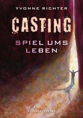 Casting - Spiel ums Leben