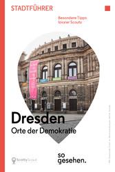 Dresden Stadtführer: Orte der Demokratie so ges...