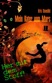 Mein Kater vom Mars - Her mit dem Stoff! - Science Fiction