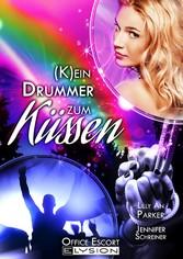 (K)ein Drummer zum Küssen - Office-Escort-Novelle