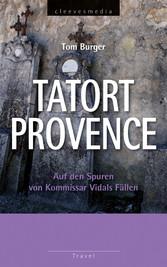 Tatort Provence - Auf den Spuren von Kommissar ...