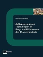 Aufbruch zu neuen Technologien im Berg und Hütt...