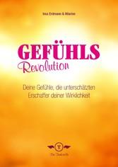 Gefühlsrevolution - Deine Gefühle, die untersch...