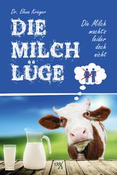 Die Milchlüge - Die Milch macht´s leider doch n...