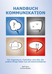 Handbuch Kommunikation - Für Ingenieure, Techni...