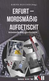 Erfurt - Mordsmäßig aufgetischt - Kriminelle Ku...