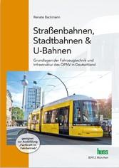Straßenbahnen, Stadtbahnen & U-Bahnen - Grundla...