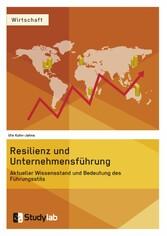 Resilienz und Unternehmensführung. Aktueller Wi...